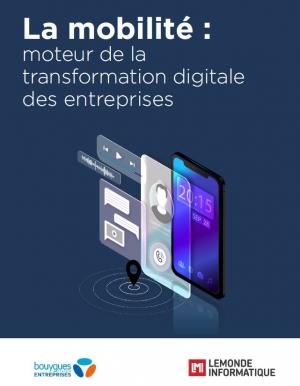 La mobilité : Moteur de la transformation digitale des entreprises