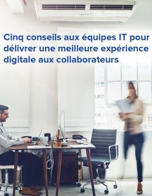 E-book : cinq conseils pour améliorer l'expérience numérique de vos collaborateurs