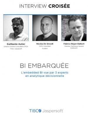 La BI open source embarquée vue par 3 experts en analytique décisionnelle