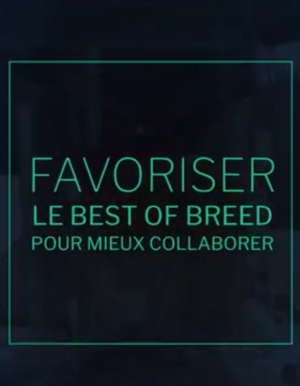 Webcast : Favoriser le best of breed pour mieux collaborer