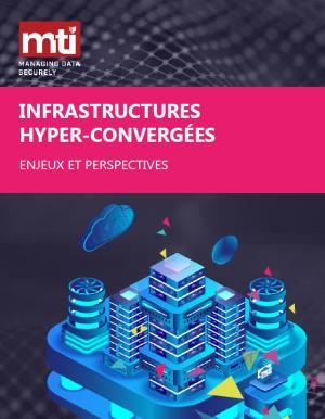 Infrastructures hyperconvergées : enjeux et perspectives