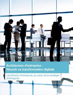 Architecte d'entreprise : acteur clé de la transformation de l'entreprise