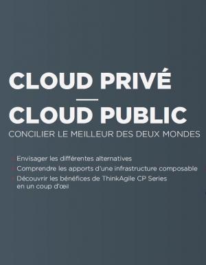 Cloud Privé - Cloud public : concilier le meilleur des deux mondes