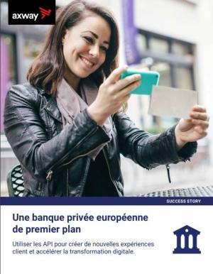 Retour d'expérience : une banque privée européenne améliore ses échanges avec ses partenaires.