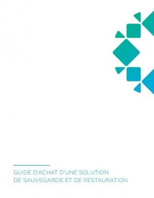 Guide d'achat d'une solution de sauvegarde et de restauration