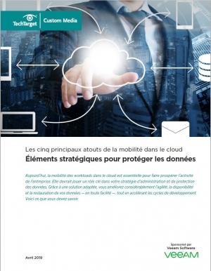 Les 5 principaux enjeux de la mobilité cloud dans une stratégie de protection des données