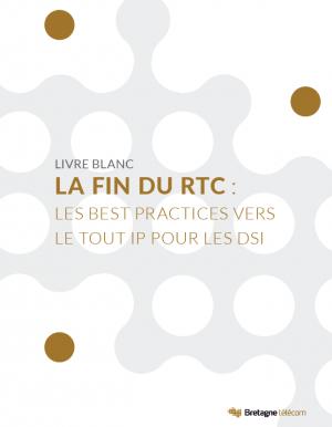 Fin du RTC : comment pr�parer votre entreprise ?