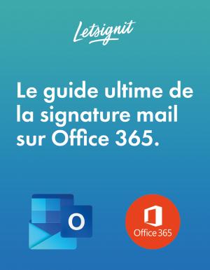 Le Guide ultime de la signature mail sur Office 365