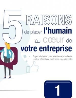 5 raisons de placer l'humain au coeur de votre entreprise