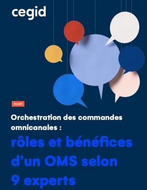 Orchestration des commandes omnicanales : les bonnes pratiques selon 9 experts.