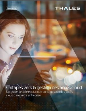 4 �tapes pour la gestion de vos acc�s cloud
