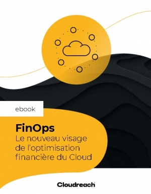 FinOps : le nouveau visage de l'optimisation financi�re du Cloud