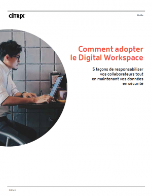 Comment adopter le Digital Workspace ?