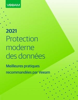 2021 Protection moderne des donn�es - Meilleures pratiques recommand�es par Veeam