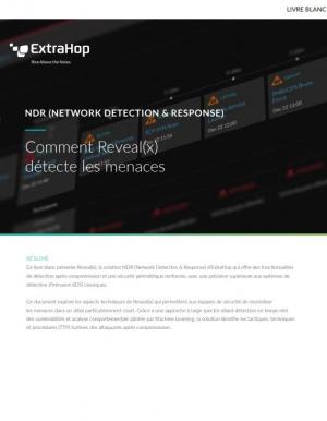NDR (Network Detection & Response) : comment se prot�ger des menaces avanc�es ?