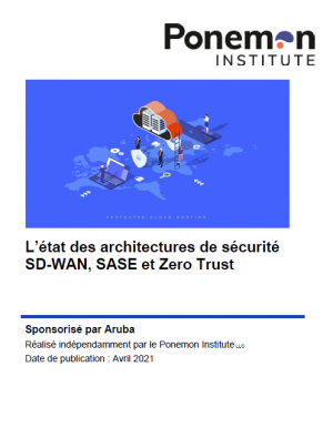 Rapport : L'�tat des architectures de s�curit� SD-WAN, SASE et Zero Trust