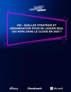 DSI : Quelles strat�gies et organisation pour se lancer dans le Cloud en 2021 ?