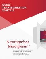 Guide de la Transformation Digitale - 6 grandes entreprises témoignent