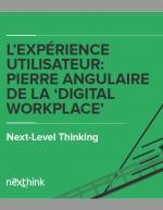 La place centrale de l'expérience utilisateur dans la Digital Workplace : Introduction
