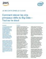 Comment relever les cinq principaux défis du Big Data - Grâce au cloud