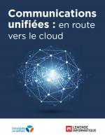 Communications unifiées : en route vers le cloud