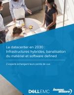 Le datacenter en 2030 : Infrastructures hybrides, banalisation du matériel et software defined