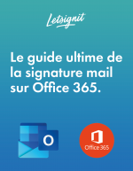 Le Guide ultime de la signature mail sur Office 365