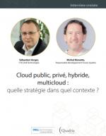 Cloud public, privé, hybride, multicloud : quelle stratégie dans quel contexte ?
