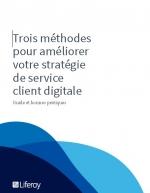 Trois méthodes pour digitaliser votre service client