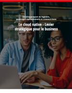 Livre blanc : Le cloud native, levier stratégique pour le business