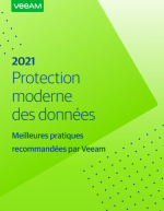 2021 Protection moderne des données - Meilleures pratiques recommandées par Veeam
