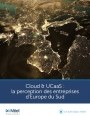 Enquête européenne : la perception des entreprises sur le Cloud & l'UCaaS
