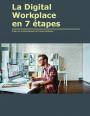 La Digital Workplace en 7 �tapes