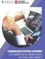 Communications Unifiées : La mobilité et la collaboration au coeur des métiers