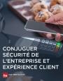 Conjuguer sécurité de l'entreprise et expérience client