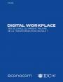 [Etude] Digital Workplace : Fer de lance ou parent pauvre de la transformation digitale