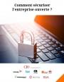 Comment sécuriser l'entreprise ouverte ?