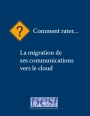 Comment rater la migration de ses communications vers le cloud ?