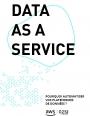 DAAS : Pourquoi automatiser les plateformes de données ?