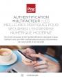 Authentification multi-facteurs : les meilleures pratiques pour sécuriser l'entreprise numérique moderne