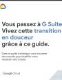 Vous passez à G suite? Vivez cette transition en douceur grâce à ce guide.