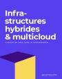 Livre blanc - Infrastructures hybrides & multicloud : choisir sa voie vers la performance