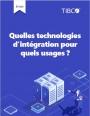 Quelles solutions d'intégration pour quel usage ?