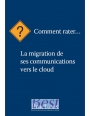 Best Practices - 12 commandements pour rater la migration de ses communications dans le Cloud