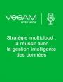 Stratégie multicloud : la réussir avec la gestion intelligente des données