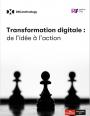 Quels sont les leviers clés pour mener à bien sa transformation digitale ?