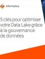 5 clés pour optimiser votre Data Lake grâce à la gouvernance des données
