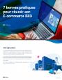 7 bonnes pratiques pour réussir son e-commerce B2B