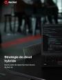 La stratégie de cloud hybride fonctionne grâce à l'approche Open Source de Red Hat