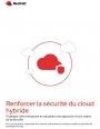 Renforcer la sécurité du cloud hybride